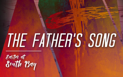 Easter at South Bay, 2016 | The Father's Song
