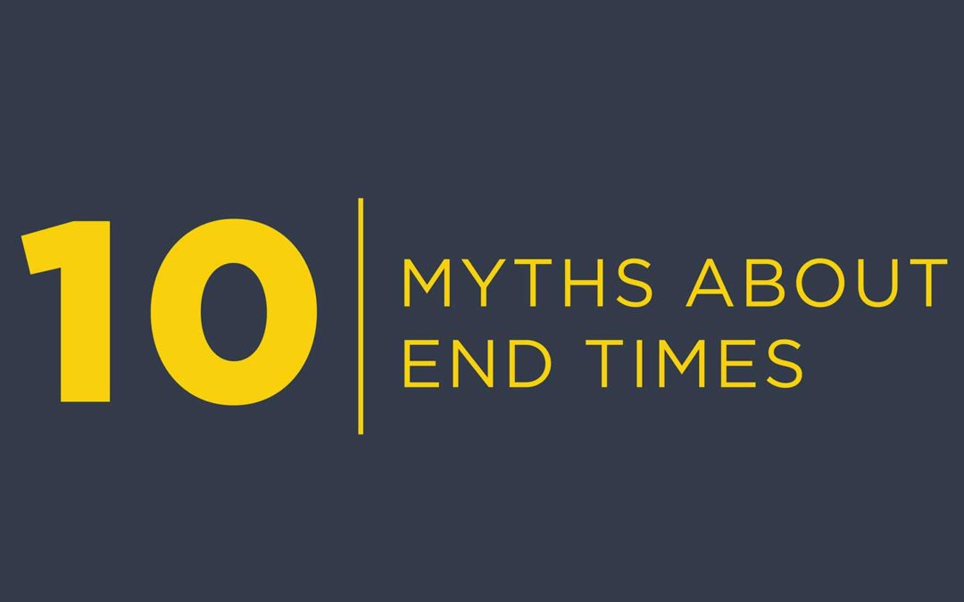 10 Myths About End Times
