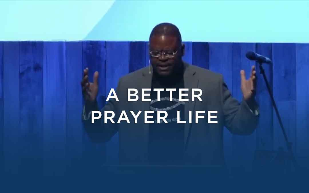 A Better Prayer Life
