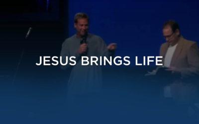 Jesus Brings Life