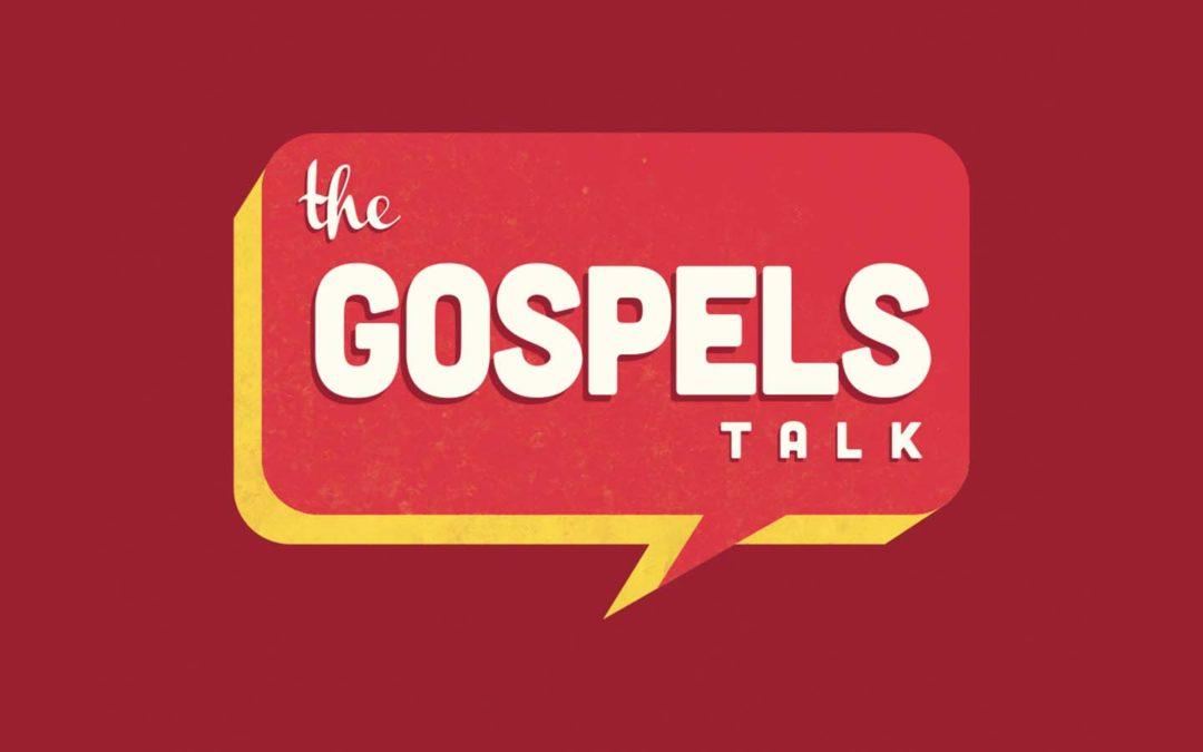 The Gospels Talk