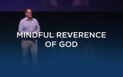 Mindful Reverence of God