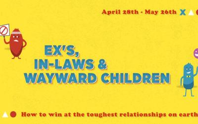 Ex's, In-Law's & Wayward Children