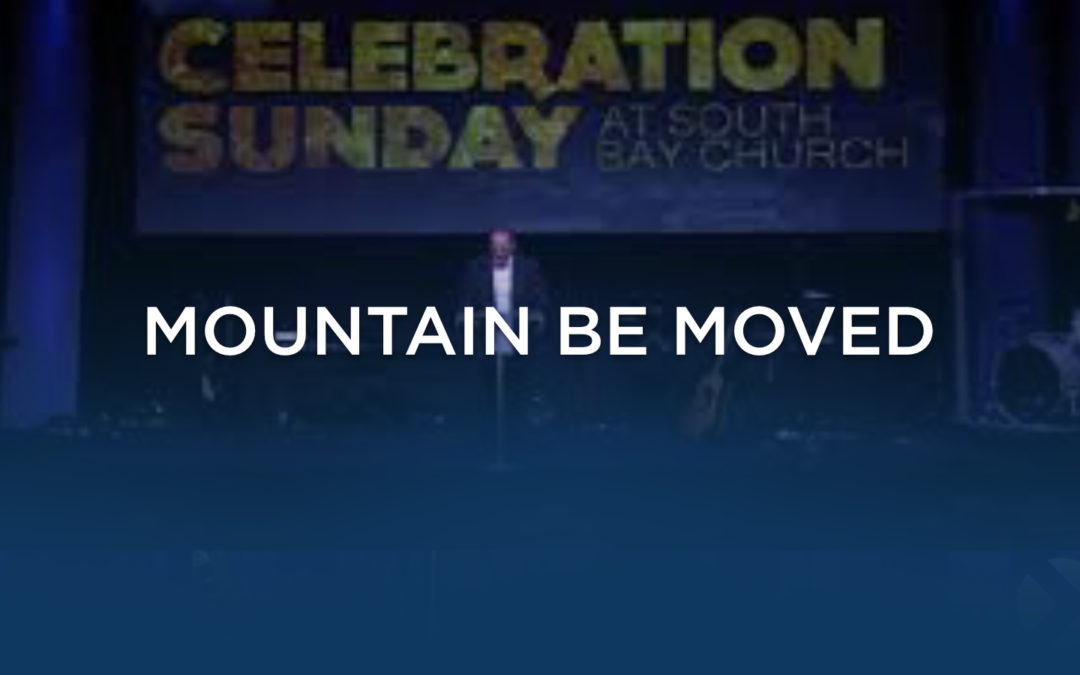 Mountain Be Moved