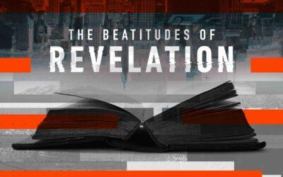 The Beatitudes of Revelation